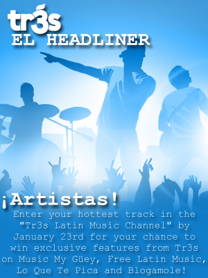 Get Your Music Featured on Tr3s as January's El Headliner